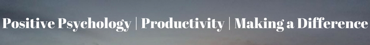 Positive Psychology _ Productivity _ Making a Difference